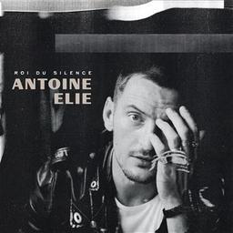 Roi du silence / Antoine Elie, aut., comp., chant | Elie, Antoine. Parolier. Compositeur. Chanteur