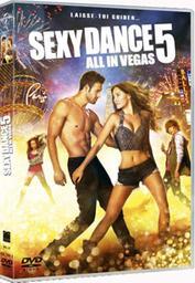 Sexy dance 5 : All in Vegas / Trish Sie, réal. | Sie, Trish. Metteur en scène ou réalisateur