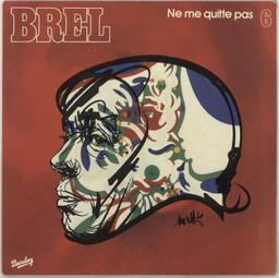 Ne me quitte pas / Jacques Brel, aut., comp., chant | Brel, Jacques. Parolier. Compositeur. Chanteur