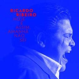 Hoje é assim, amanha nao sei / Ricardo Ribeiro, chant   Ribeiro, Ricardo. Chanteur