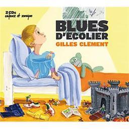 Blues d'écolier / Gilles Clément, aut., comp., chant, guit., ukulélé, banjo, mandoline, oud   Clément, Gilles. Parolier. Compositeur. Guitare. Ukulele. Banjo. Mandoline. Ud