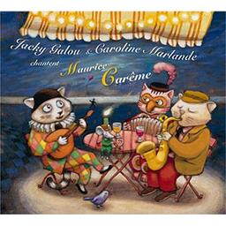 Jacky Galou et Caroline Marlande chantent Maurice Carême / Jacky Galou, comp., chant, guit., harmonica, accordéon, ukulélé   Galou, Jacky. Compositeur. Chanteur. Guitare. Harmonica. Accordéon. Ukulele