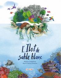 L'îlot de sable blanc / Régine Joséphine | Joséphine, Régine