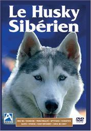 Le husky sibérien / Gilles Roussel, réal. | Roussel, Gilles. Metteur en scène ou réalisateur