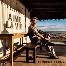 Aime la vie / Florent Pagny, chant   Pagny, Florent. Chanteur