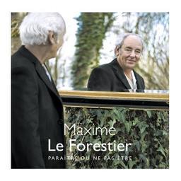 Paraître ou ne pas être / Maxime Le Forestier, aut., comp., chant   Le Forestier, Maxime. Parolier. Compositeur. Chanteur