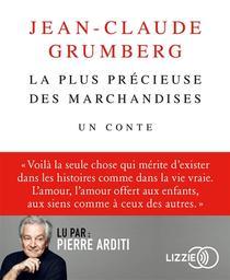 La plus précieuse des marchandises : un conte / Jean-Claude Grumberg | Grumberg, Jean-Claude