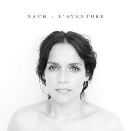 L'aventure / Nach, aut., comp., chant   Nach. Parolier. Compositeur. Chanteur