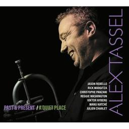 Past & present / A quiet place / Alex Tassel, comp. bugle | Tassel, Alex. Bugle à piston