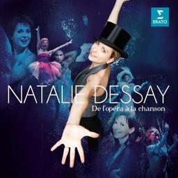 De l'opéra à la chanson / Natalie Dessay, chant   Dessay, Natalie. Soprano
