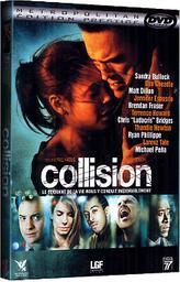Collision / Paul Haggis, réal., aut. adapté, scénario   Haggis, Paul. Metteur en scène ou réalisateur. Antécédent bibliographique. Scénariste