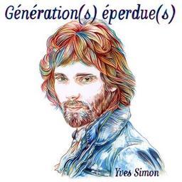 Génération(s) éperdue(s). Yves Simon, live à l'Olympia le 12 mars 2008 / Yves Simon, personne honorée |