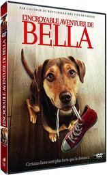 L'incroyable aventure de Bella / Charles Martin Smith, réal.   Martin Smith, Charles. Metteur en scène ou réalisateur