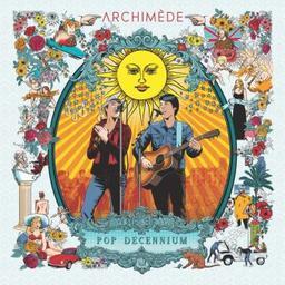 Pop decennium / Archimède, ens. voc. et instr. | Archimède. Musicien