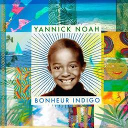 Bonheur indigo / Yannick Noah, chant | Noah, Yannick. Chanteur