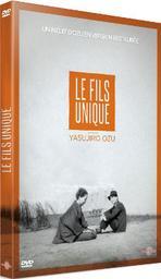 Le fils unique / Yasujiro Ozu, réal., aut. adapté | Ozu, Yasujirô. Metteur en scène ou réalisateur. Antécédent bibliographique