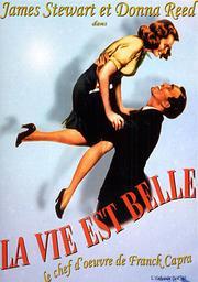 La vie est belle / Frank Capra, réal., scénario   Capra, Frank. Metteur en scène ou réalisateur