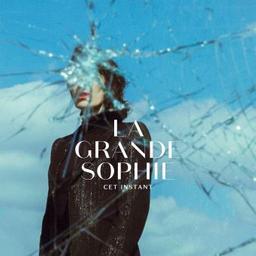 Cet instant / La grande sophie, aut., comp., chant | La Grande Sophie. Parolier. Compositeur. Chanteur