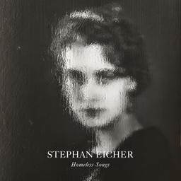 Homeless songs / Stephan Eicher, aut., comp., chant | Eicher, Stephan. Parolier. Compositeur. Chanteur