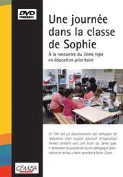 Une journée dans la classe de Sophie / Jean-Marc Therin, réal. | Therin, Jean-Marc. Metteur en scène ou réalisateur