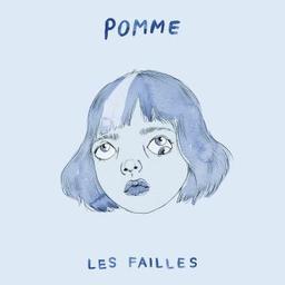 Les failles / Pomme, aut., comp., chant | Pomme. Parolier. Compositeur. Chanteur