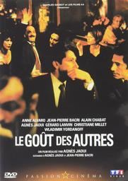 Le goût des autres / Agnès Jaoui, réal., scénario | Jaoui, Agnès. Metteur en scène ou réalisateur. Scénariste