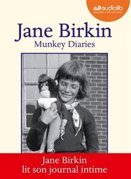 Munkey diaries : 1957-1982 / texte intégral lu par Jane Birkin | Birkin, Jane