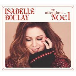 En attendant Noël / Isabelle Boulay, chant | Boulay, Isabelle. Chanteur