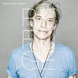 Refuge. Sculpteur de vent / Jean-Louis Aubert, aut., comp., chant | Aubert, Jean-Louis. Parolier. Compositeur. Chanteur