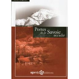 Portes de la Savoie occulte / Rémi Mogenet |