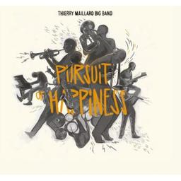 Pursuit of happiness / Thierry Maillard Big Band, ens. instr. | Maillard, Thierry. Compositeur. Piano