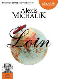 Loin / Alexis Michalik | Michalik , Alexis
