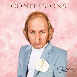 Confessions / Philippe Katerine, aut., comp., chant | Katerine, Philippe. Parolier. Compositeur. Chanteur