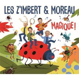 Magique ! / Les Z'imbert & Moreau, ens. instr. et voc. | Z'Imbert et Moreau. Musicien