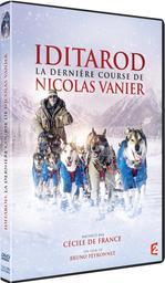 Iditarod, la dernière course de Nicolas Vanier / Bruno Peyronnet, réal. | Peyronnet, Bruno. Metteur en scène ou réalisateur