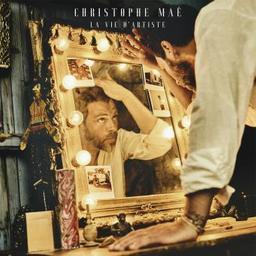 La vie d'artiste / Christophe Maé, aut., comp., chant, guit.   Maé, Christophe. Parolier. Compositeur. Chanteur. Guitare