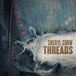 Threads / Sheryl Crow, aut., comp., chant | Crow, Sheryl. Parolier. Compositeur. Chanteur