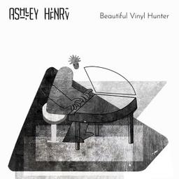 Beautiful vinyl hunter / Ashley Henry, comp., p.   Henry, Ashley. Compositeur. Piano