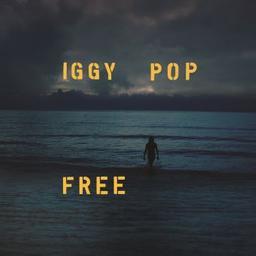 Free / Iggy Pop, aut., comp., chant | Pop, Iggy. Parolier. Compositeur. Chanteur