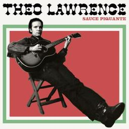 Sauce piquante / Theo Lawrence, aut., comp., chant, guit. | Lawrence, Theo. Parolier. Compositeur. Chanteur. Guitare
