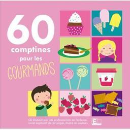 60 comptines pour les gourmands  