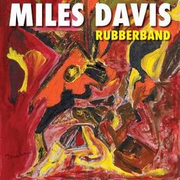 Rubberband / Miles Davis, comp., trp, claviers   Davis, Miles. Compositeur. Trompette. Clavier - non spécifié