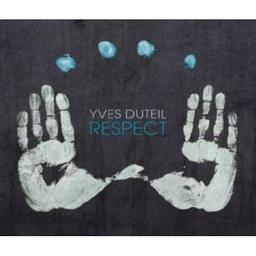 Respect / Yves Duteil, aut., comp., chant   Duteil, Yves. Parolier. Compositeur. Chanteur
