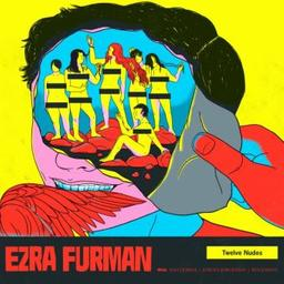 Twelve nudes / Ezra Furman, aut., comp., chant | Furman, Ezra. Parolier. Compositeur. Chanteur
