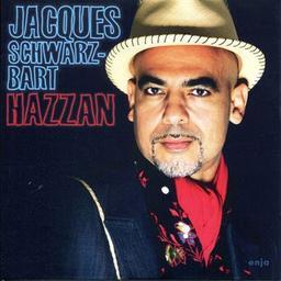 Hazzan / Jacques Schwarz-Bart, comp., saxo. | Schwarz-Bart, Jacques. Compositeur. Saxophone