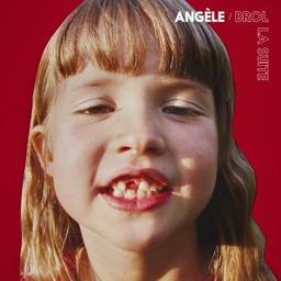 Brol la suite / Angèle, aut., comp., chant | Angèle. Parolier. Compositeur. Chanteur