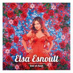 Tout en haut / Elsa Esnoult, aut., comp., chant | Esnoult, Elsa. Parolier. Compositeur. Chanteur