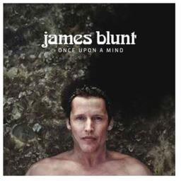 Once upon a mind / James Blunt, aut., comp., chant | Blunt, James. Parolier. Compositeur. Chanteur