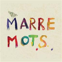 Cauchemars ; Elle m'a dit non ; Il est l'heure... / Marre Mots, groupe instr. et voc. | Marre Mots