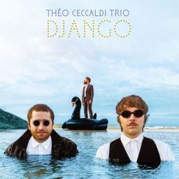 Django / Théo Ceccaldi Trio, ens. instr. et voc. | Ceccaldi, Théo. Violon